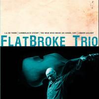 Flatbroke Trio: Flatbroke trio