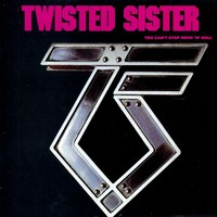 Twisted Sister : You can't stop rock n roll -remastered