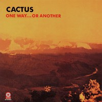 Cactus : One Way...Or Another