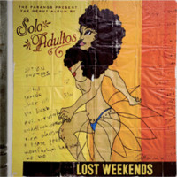 Solo Adultos : Lost weekends