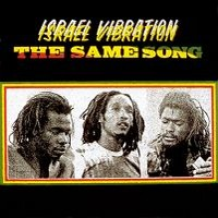 Israel Vibration: Same song