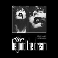 Beyond the Dream: In The Heart Of Nothing