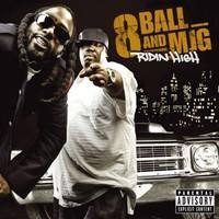 8 Ball And Mjg: Ridin high