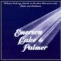 Emerson, Lake & Palmer: Welcome Back My Friends to the Show that Never Ends