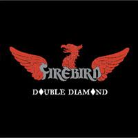 Firebird: Double Diamond