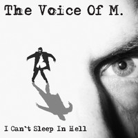 Voice Of M.: I Can't Sleep In Hell