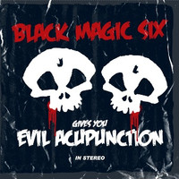 Black Magic Six: Evil Acupunction