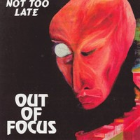 Out Of Focus: Not too late