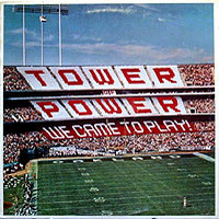 Tower Of Power: We Came To Play