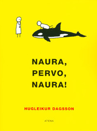 Dagsson, Hugleikur: Naura, pervo, naura!