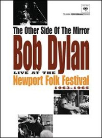 Dylan, Bob: The other side of the mirror: Live at the Newport folk festival 1963-1965