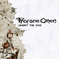 Profane Omen: Inherit the void -re-issue