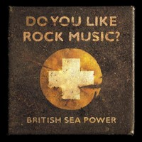 British Sea Power: Do You Like Rock Music