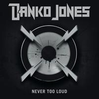 Danko Jones: Never Too Loud