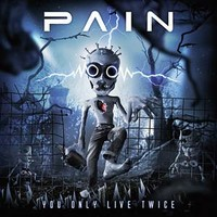 Pain : You Only Live Twice -ltd. 2cd