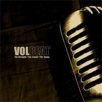 Volbeat: The Strength / The Sound / The Songs