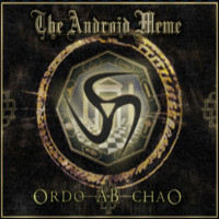 Android Meme: Ordo Ab Chao
