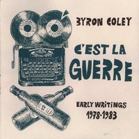 Coley, Byron: C'est la guerre - Early writings 1978-1983