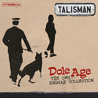 Talisman: Dole age - The 1981 reggae collection