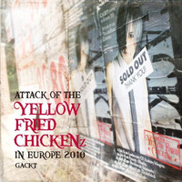 "Gackt: Attack of the ""yellow fried chicken"" in Europe -cd+dvd"