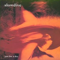 Slowdive : Just for a Day