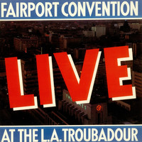 Fairport Convention: Live At The L.A. Troubadour
