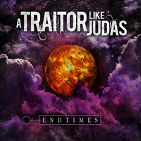 A Traitor Like Judas: Endtimes