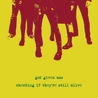 God Given Ass: Checking if they´re still alive