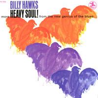 Hawks, Billy: More heavy soul!