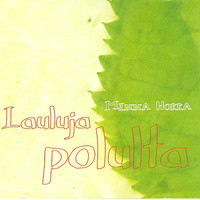 Hokka, Minna: Lauluja poluilta