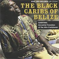 V/A: Black Caribs of Belize - Garifuna: Ancestral Travellers of the Afro Caribbean