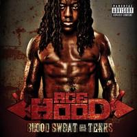 Ace Hood: Blood Sweat & Tears