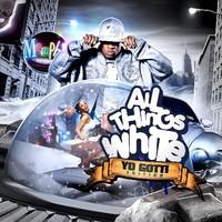 Yo Gotti: All Things White