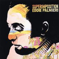 Palmieri, Eddie: Superimposition