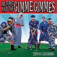 Me First & The Gimme Gimmes: Sing in Japanese