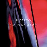 Kemopetrol: A Song And A Reason