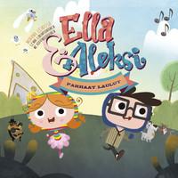 Ella Ja Aleksi: Parhaat Laulut