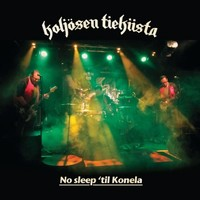 Koljosen Tiekiista : No sleep 'til Konela