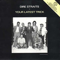 Dire Straits: Your Latest Trick