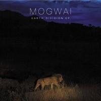 Mogwai : Earth Division EP