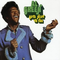 Green, Al : Get's next to you