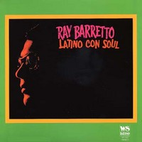 Barretto, Ray: Latino con soul