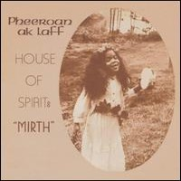 Aklaff, Pheeroan: House of spirit: Mirth