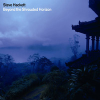 Hackett, Steve: Beyond the Shrouded Horizon
