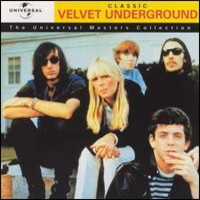 Velvet Underground: Classic - The Universal Masters Collection