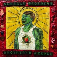 Neville Brothers: Brother's Keeper