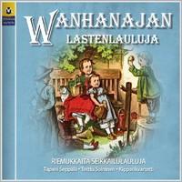 V/A : Wanhanajan lastenlauluja - Riemukkaita seikkailulauluja