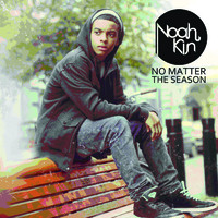 Noah Kin: No matter the season
