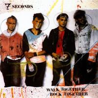 7 Seconds: Walk together, rock together