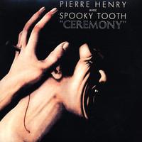 Spooky Tooth: Ceremony